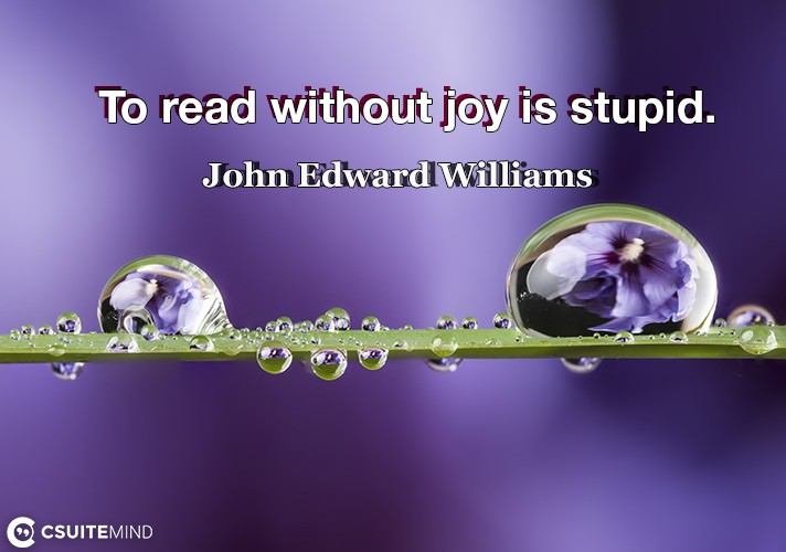 to-read-without-joy-is-stupid