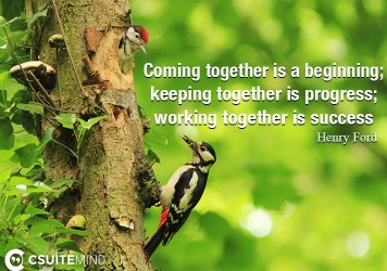coming-together-is-a-beginning-keeping-together-is-progress