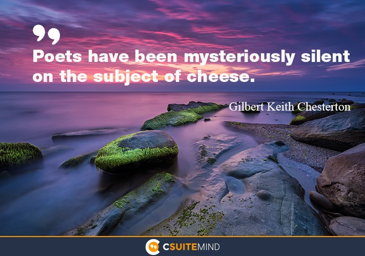 Poets have been mysteriously silent on the subject of cheese