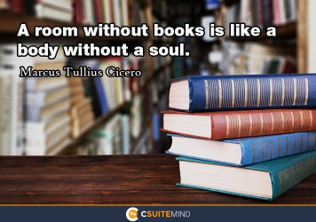 a-room-without-books-is-like-a-body-without-a-soul