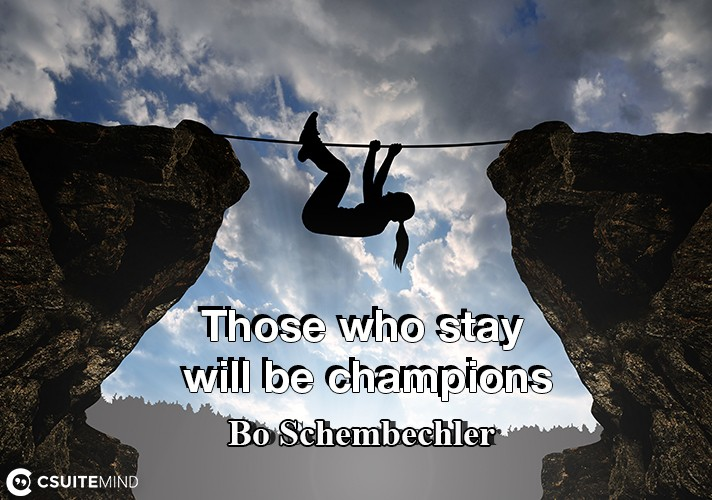 those-who-stay-will-be-champions