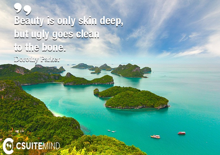 beauty-is-only-skin-deep-but-ugly-goes-clean-to-the-bone