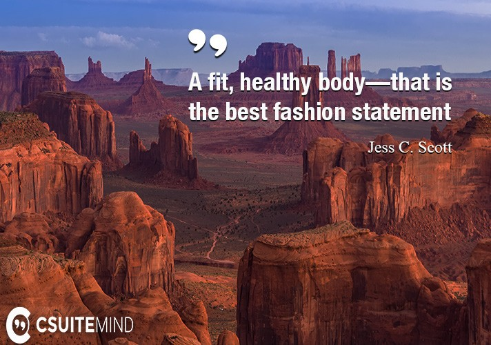 A fit, healthy body—that is the best fashion statement