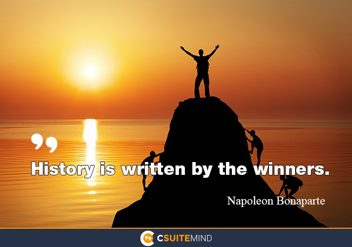 History is written by the winners.