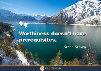 worthiness-doesnt-have-prerequisites