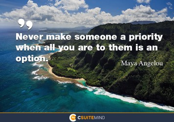 never-make-someone-a-priority-when-all-you-are-to-them-is-an