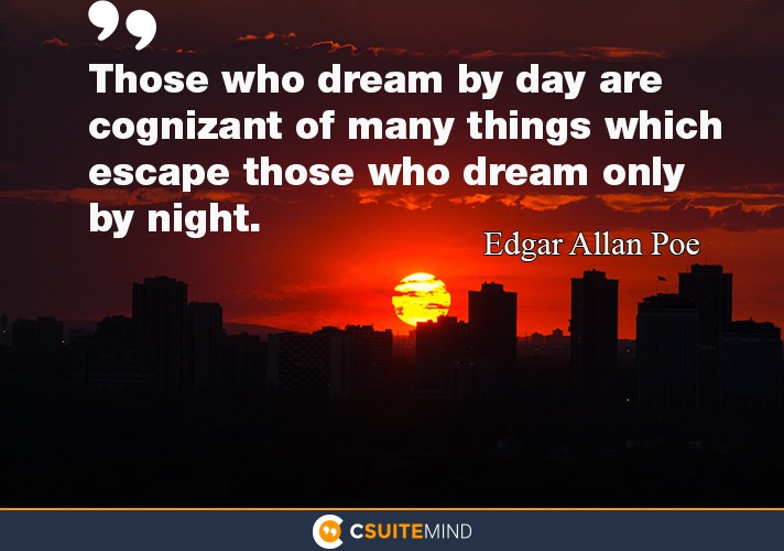 those-who-dream-by-day-are-cognizant-of-many-things-which-e