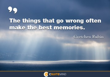the-things-that-go-wrong-often-make-the-best-memories