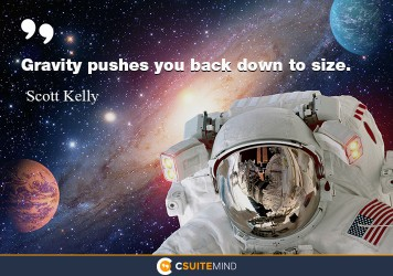 Gravity pushes you back down to size.