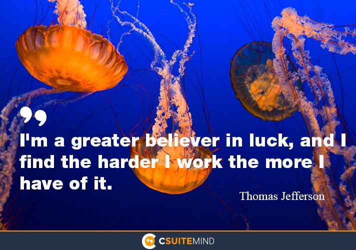 im-a-greater-believer-in-luck-and-i-find-the-harder-i-work
