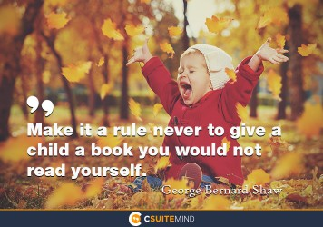 make-it-a-rule-never-to-give-a-child-a-book-you-would-not-re