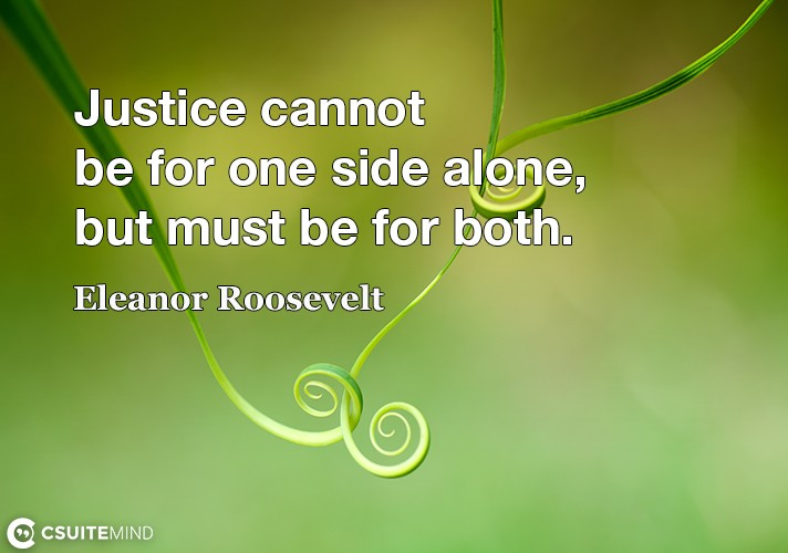 justice-cannot-be-for-one-side-alone-but-must-be-for-both