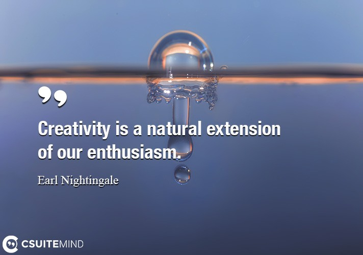 creativity-is-a-natural-extension-of-our-enthusiasm
