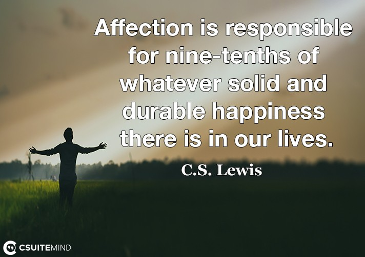 affection-is-responsible-for-nine-tenths-of-whatever-solid-a