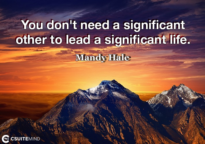 You don't need a significant other to lead a significant life.