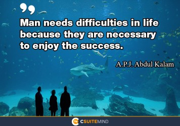 man-needs-difficulties-in-life-because-they-are-necessary-to