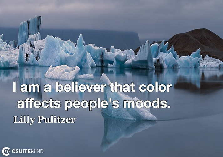 I am a believer that color affects people's moods.