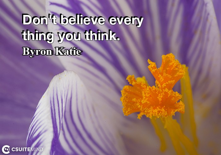 dont-believe-every-thing-you-think