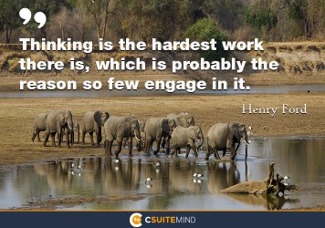 thinking-is-the-hardest-work-there-is-which-is-probably-the