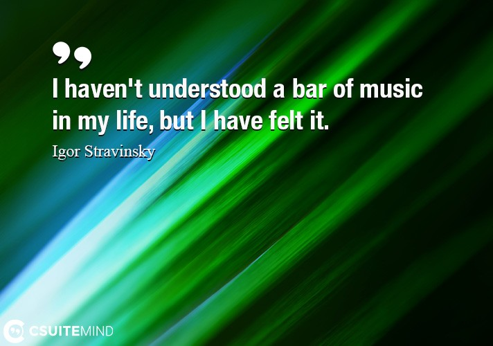 i-havent-understood-a-bar-of-music-in-my-life-but-i-have-f