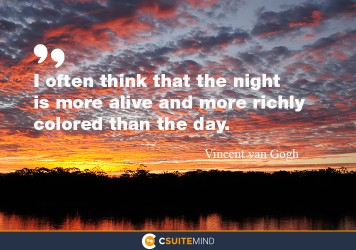 i-often-think-that-the-night-is-more-alive-and-more-richly