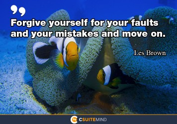 forgive-yourself-for-your-faults-and-your-mistakes-and-move