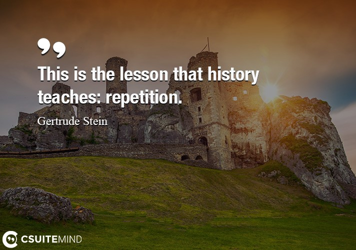 this-is-the-lesson-that-history-teaches-repetition