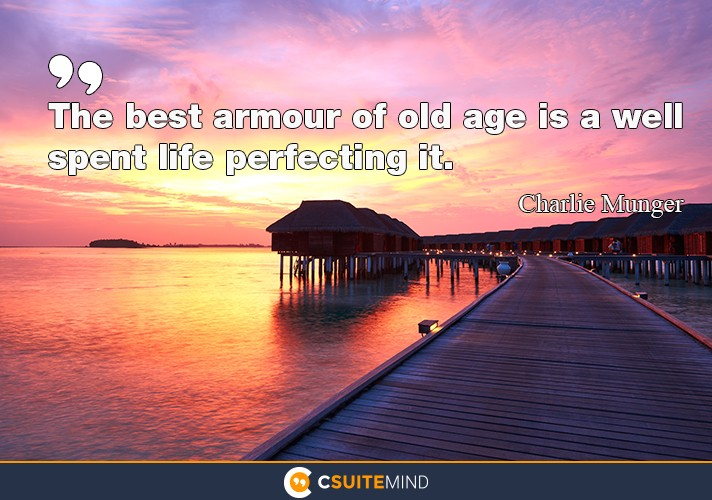 the-best-armour-of-old-age-is-a-well-spent-life-perfecting