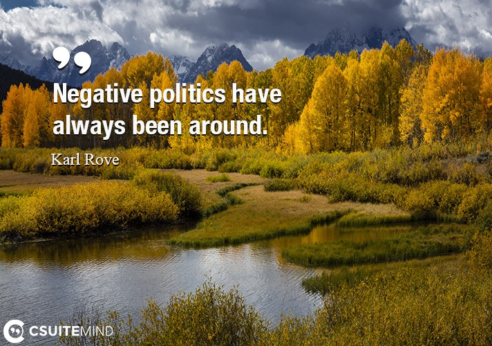 negative-politics-have-always-been-around