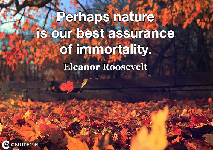 perhaps-nature-is-our-best-assurance-of-immortality