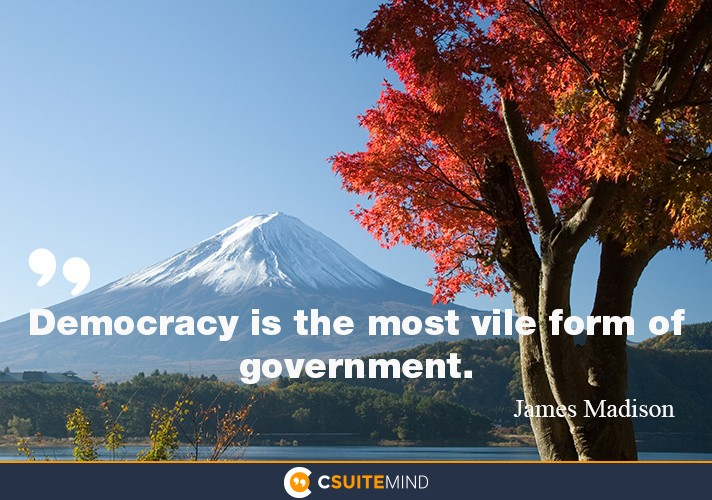 democracy-is-the-most-vile-form-of-government