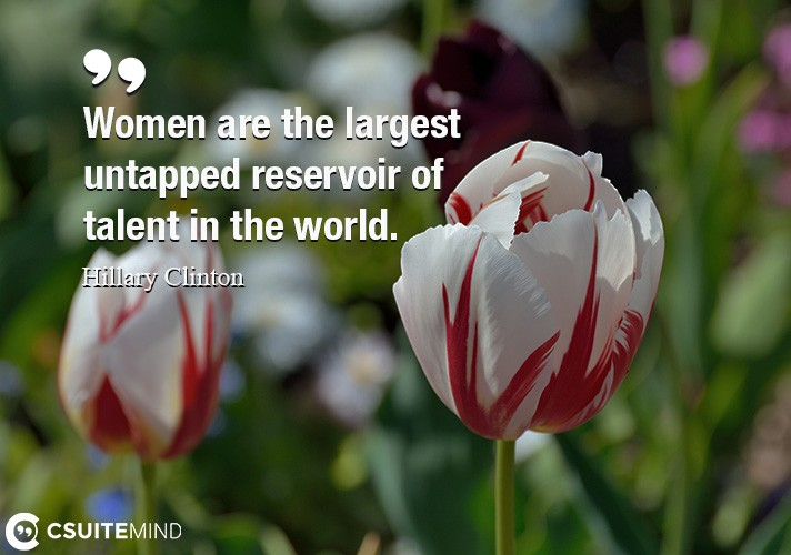 women-are-the-largest-untapped-reservoir-of-talent-in-the-wo