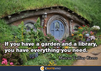 if-you-have-a-garden-and-a-library-you-have-everything-you