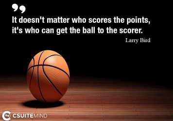 It doesn't matter who scores the points, it's who can get the ball to the scorer.