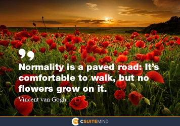normality-is-a-paved-road-its-comfortable-to-walk-but-n