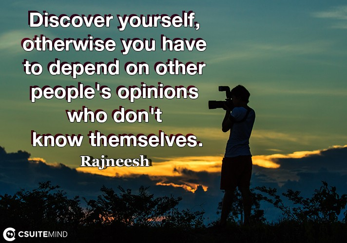 discover-yourself-otherwise-you-have-to-depend-on-other-peo