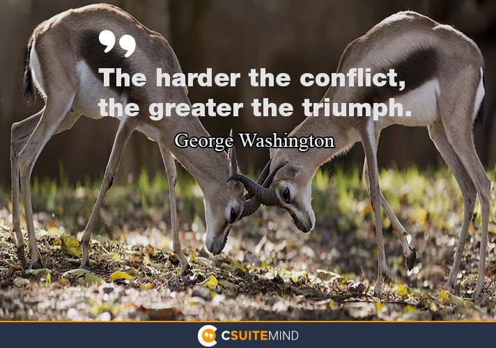 the-harder-the-conflict-the-greater-the-triumph