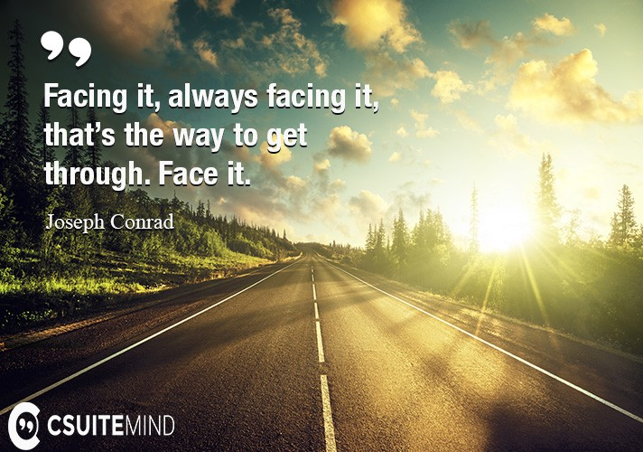facing-it-always-facing-it-thats-the-way-to-get-through