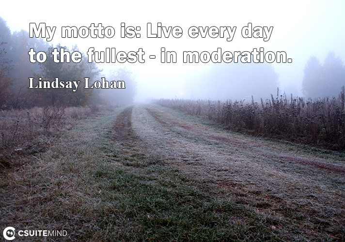 mu-motto-i-live-every-dau-to-the-fullet-in-moderation
