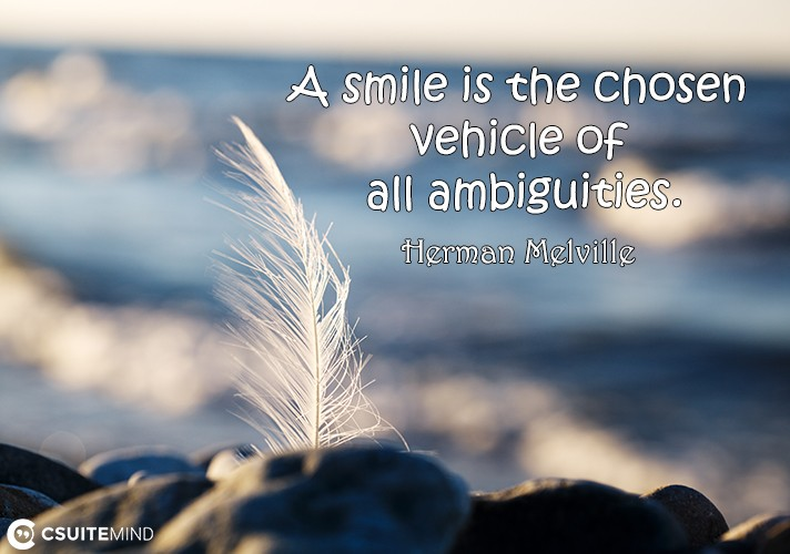 a-smile-is-the-chosen-vehicle-of-all-ambiguities