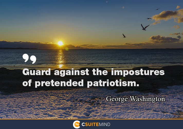 guard-against-the-impostures-of-pretended-patriotism
