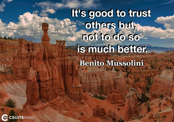 its-good-to-trust-others-but-not-to-do-so-is-much-better
