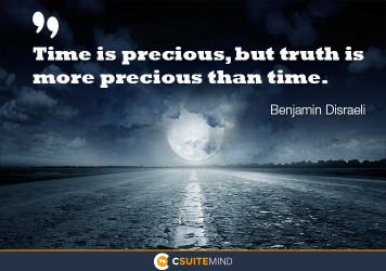 time-is-precious-but-truth-is-more-precious-than-time