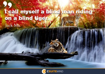 I call myself a blind man riding on a blind tiger.