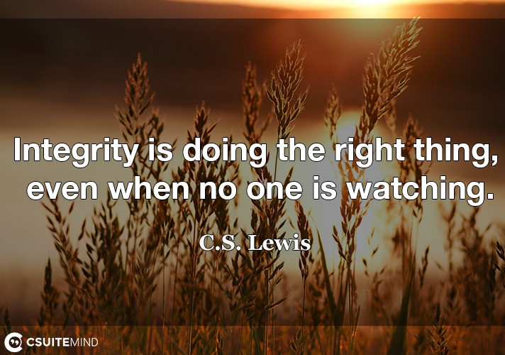 integrity-is-doing-the-right-thing-even-when-no-one-is-watc
