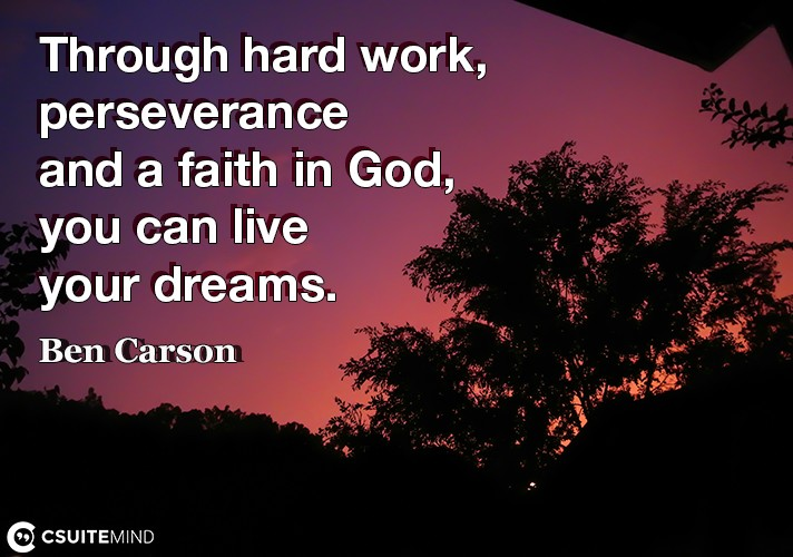 through-hard-work-perseverance-and-a-faith-in-god-you-can