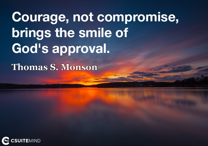courage-not-compromise-brings-the-smile-of-gods-approval