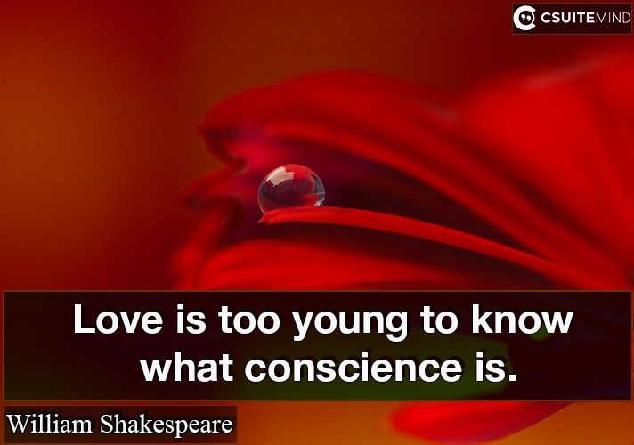 love-is-too-young-to-know-what-conscience-is