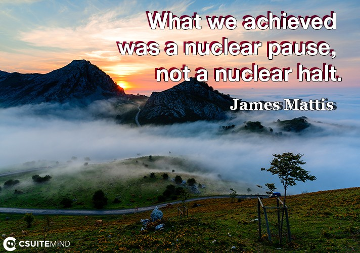 What we achieved was a nuclear pause, not a nuclear halt.