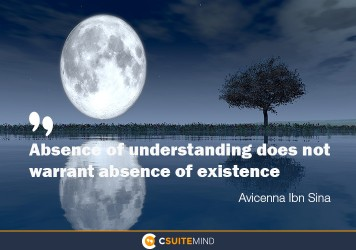 absence-of-understanding-does-not-warrant-absence-of-existen